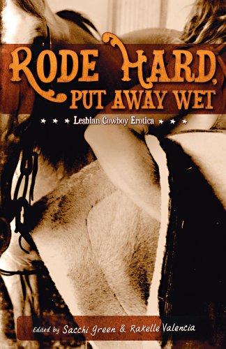 9780976341109: Rode Hard, Put Away Wet: Lesbian Cowboy Erotica