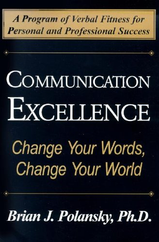 Communication Excellence: Change Your Words, Change Your