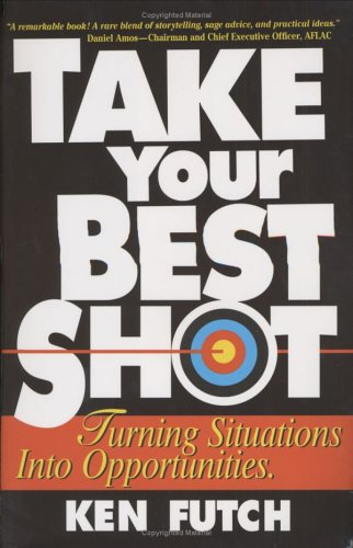 9780976343004: Take Your Best Shot: Turning Situations Into Opportunities