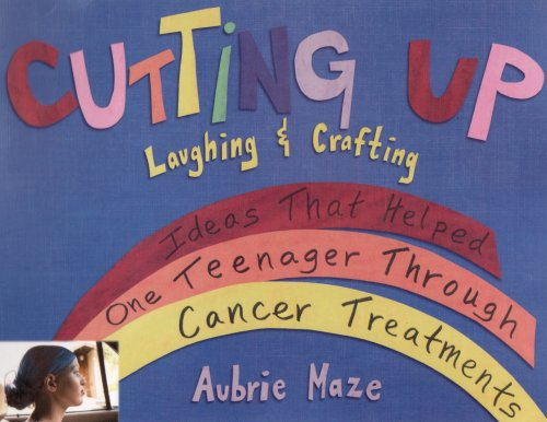 9780976343400: Cutting Up; Laughing & Crafting (Ideas That Helped One Teenager Through Cancer Treatments)