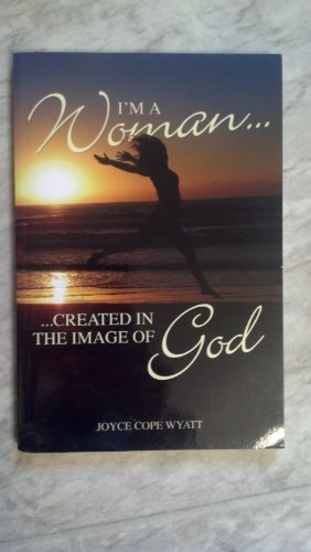 I'm a Woman Created in the Image: Joyce cope wyatt