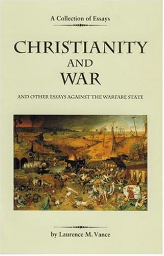 9780976344803: Christianity and War and Other Essays Against the Warfare State