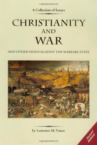 9780976344858: Christianity and War and Other Essays Against the Warfare State