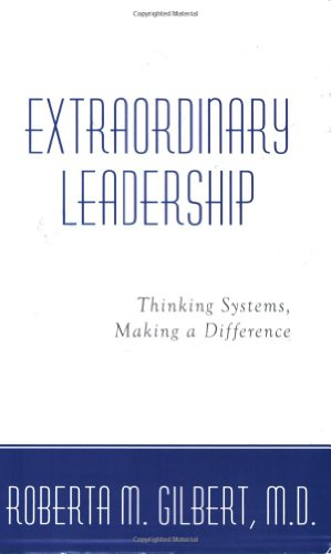 9780976345527: Extraordinary Leadership: Thinking Systems, Making a Difference