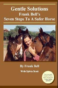 9780976348900: Gentle Solutions Frank Bell's Seven Steps to a Safer Horse