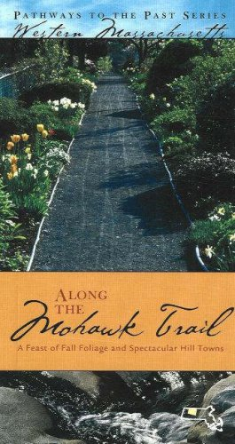 9780976350026: Along the Mohawk Trail: A Feast of Fall Foliage and Spectacular Hill Towns (Pathways to the Past in Western Massachusetts)