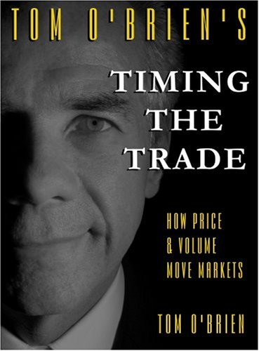 9780976352907: Timing the Trade: How Price and Volume Move Markets