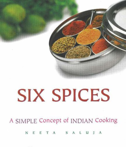 9780976353997: Six Spices: A Simple Concept of Indian Cooking