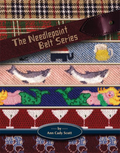 The Needlepoint Belt Series: Ann Cady Scott