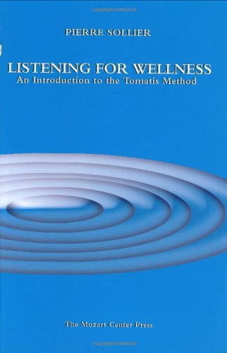 9780976363903: Listening for Wellness: An Introduction to the Tomatis Method