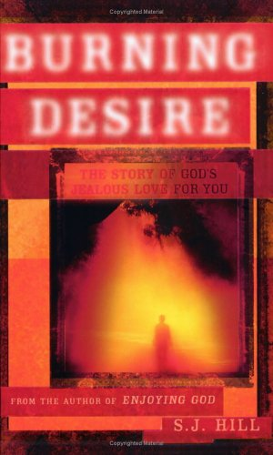 9780976364207: Burning Desire: The Story Of God's Jealous Love For You