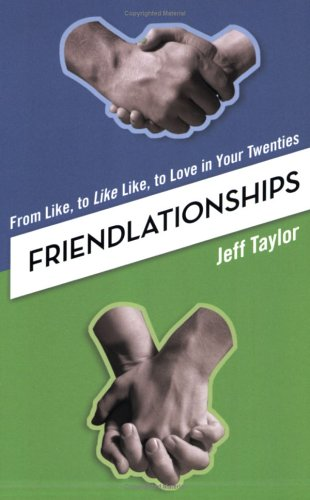 9780976364214: Friendlationships: From Like, to Like Like, to Love in Your Twenties