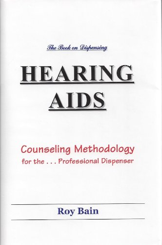 The Book on Dispensing Hearing Aids: Roy Bain