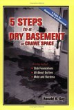 9780976365204: 5 Steps to a Dry Basement of Crawl Space
