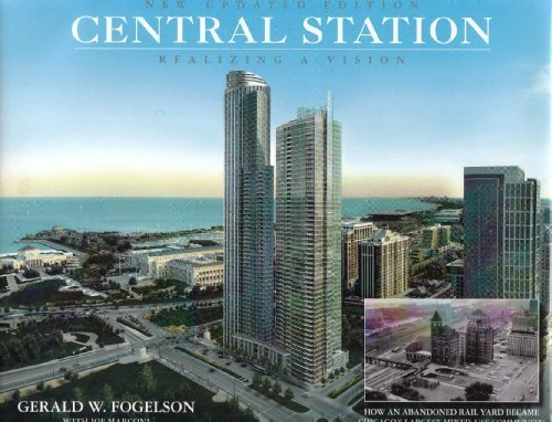 Central Station - Realizing a Vision: Fogelson, Gerald W.