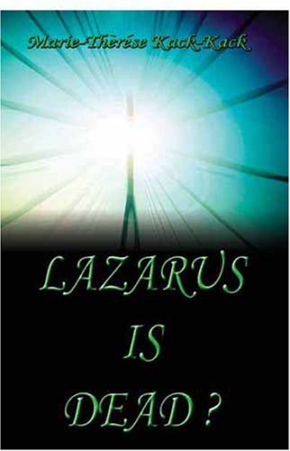 Lazarus Is Dead?: Marie-Therese Kack-Kack