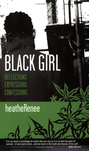 BlackGirl: Reflections, Expressions, Confessions: heatheRenee