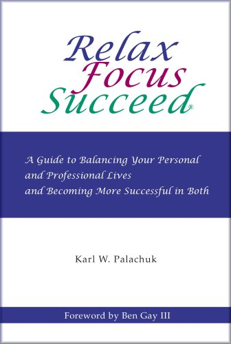 Relax Focus Succeed: Karl W. Palachuk
