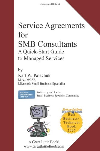 Service Agreements for Smb Consultants : A: Karl Palachuk