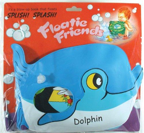 9780976376453: Dolphin (Floatie Friends)