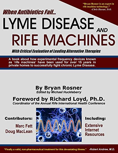 9780976379706: When Antibiotics Fail: Lyme Disease and Rife Machines, with Critical Evaluation of Leading Alternative Therapies
