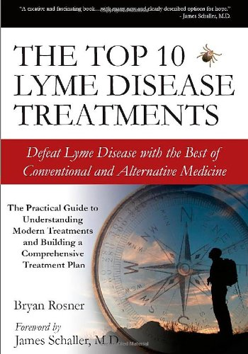 9780976379713: The Top 10 Lyme Disease Treatments: Defeat Lyme Disease with the Best of Conventional and Alternative Medicine