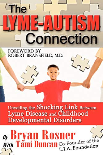 9780976379751: The Lyme-Autism Connection: Unveiling the Shocking Link Between Lyme Disease and Childhood Developmental Disorders