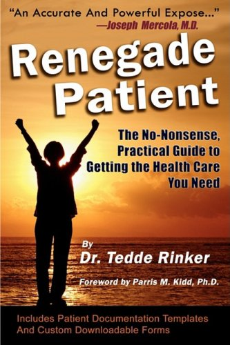 9780976379775: Renegade Patient: The No-Nonsense, Practical Guide to Getting the Health Care You Need