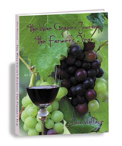 The Wine Grape's Journey: The Farmer's Year