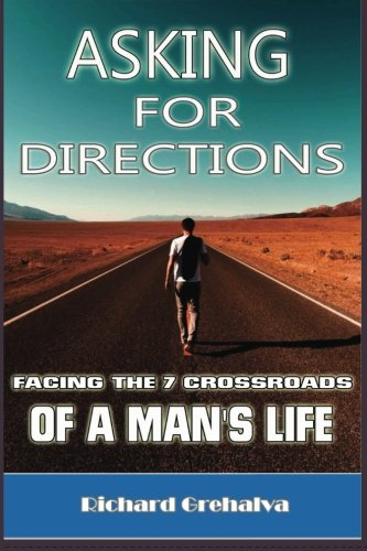 9780976381839: Asking For Directions: Facing The 7 Crossroads Of A Man's Life