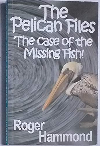 9780976382201: The Pelican Files: The Case of the Missing Fish!