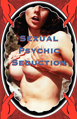 9780976386223: Sexual Psychic Seduction