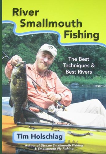 9780976387626: River Smallmouth Fishing: The Best Techniques & Best Rivers