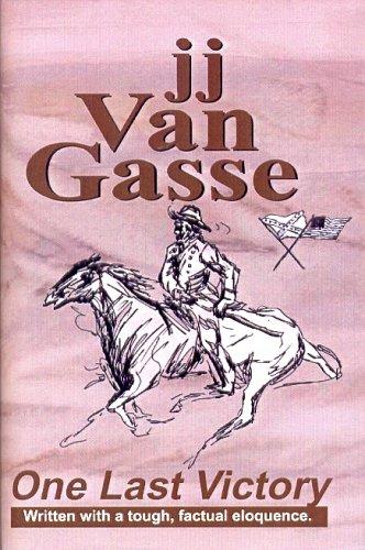 One Last Victory: Van Gasse, J. J.