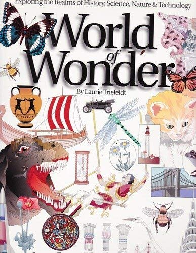 World of Wonder: Exploring the Realms of: Laurie Triefeldt