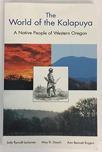 9780976402404: The World of the Kalapuya: A Native People of Western Oregon