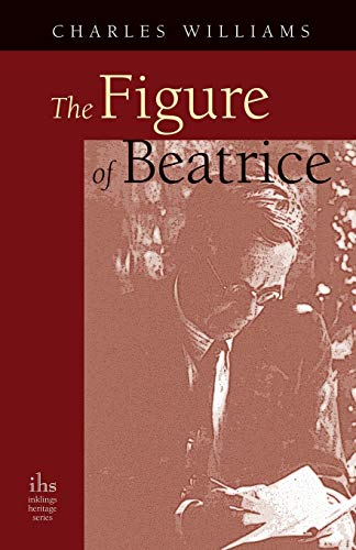 The Figure of Beatrice: A Study in Dante (Paperback)