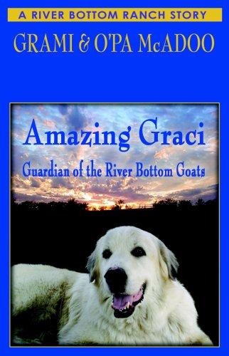Amazing Graci and the River Bottom Goats: McAdoo, Grami; McAdoo, O'Pa