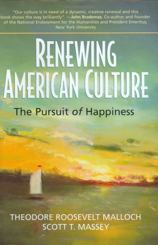 9780976404118: Renewing American Culture: The Pursuit of Happiness (Conflicts and Trends in Business Ethics)