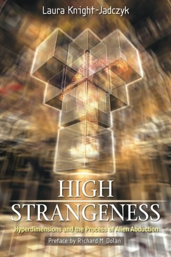 9780976406464: High Strangeness - Hyperdimensions and the Process of Alien Abduction