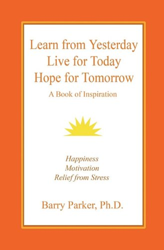 9780976407652: Learn from Yesterday, Live for Today, Hope for Tomorrow