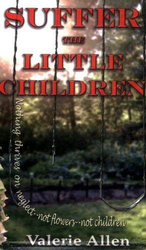 9780976411543: Suffer the Little Children
