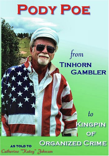 "Pody Poe from Tinhorn Gambler to Kingpin: Catherine ""Katey"" Johnson"