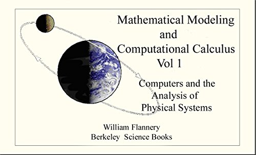 Mathematical Modeling and Computational Calculus: William Flannery