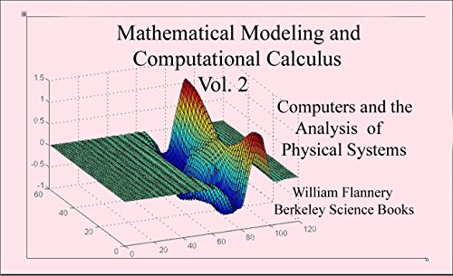 9780976413875: Mathematical Modeling and Computational Calculus Vol II - The Finite Difference Method