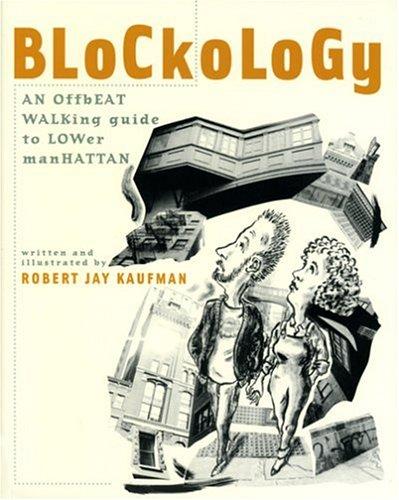 Blockology : An Offbeat Guide to Walking: Robert Jay Kaufman