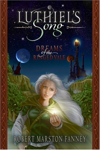 Luthiel's Song: Dreams of the Ringed Vale