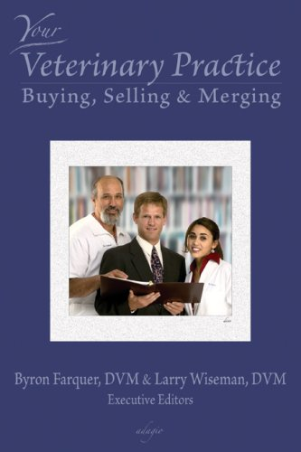 9780976422808: Your Veterinary Practice ~ Buying, Selling & Merging