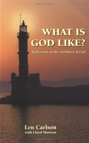 What Is God Like?: Reflections on the Attributes of God