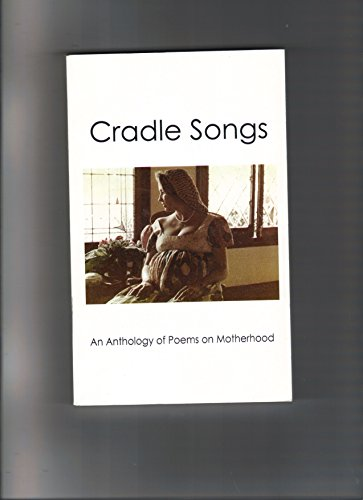 9780976424451: Cradle Songs An Anthology of Poems on Motherhood